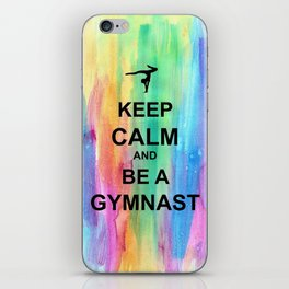 Keep Calm and Be A Gymnast - Keep Calm - Watercolor iPhone Skin