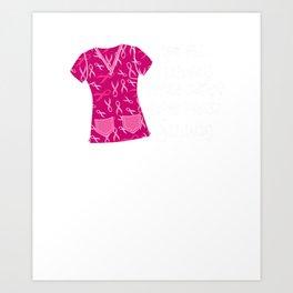 Nurses Not All Heroes Wear Capes Some Wear Scrubs Breast Cancer Ribbon Scrubs Art Print
