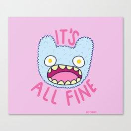 It's All Fine Canvas Print