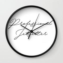 professional jetsetter Wall Clock
