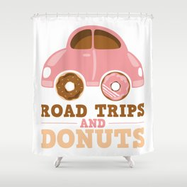 Road Trips And Donuts Shower Curtain