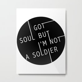 I Got Soul Metal Print