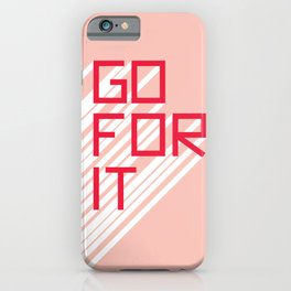 Go For It Pink iPhone Case