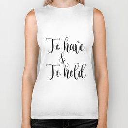 To HAVE and to HOLD // black and white printable // printable wall decor Biker Tank