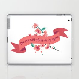 The sun will shine on us again Laptop & iPad Skin