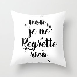 Non, Je Ne Regrette Rien French Quote - No, I Don't Regret Anything Edith Piaf Lyrics Throw Pillow
