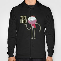 You're Fired Hoody
