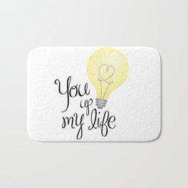 You Light Up My Life Bath Mat