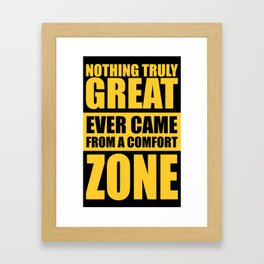 Lab No. 4 - Nothing Truly Great Ever Came From A Comfort Zone Gym Inspirational Quotes Poster Framed Art Print