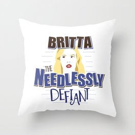 Britta the Needlessly Defiant Throw Pillow