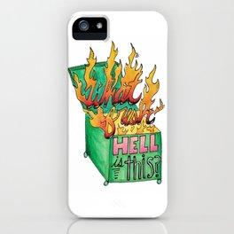 What Fresh Hell? iPhone Case