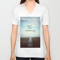 never stop exploring V-neck T-shirts featuring Never Stop Exploring by Olivia Joy StClaire