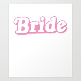 Bride Pink Top Wedding Hen Party Gift Married To Be Mrs Wifey Art Print