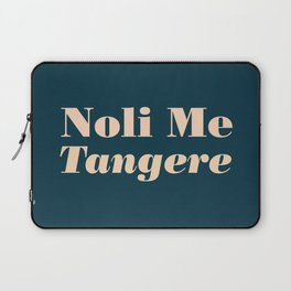 Noli Me Tangere - Touch Me Not Laptop Sleeve