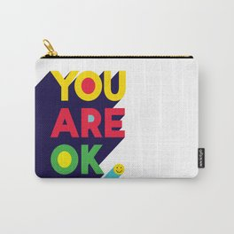 You are ok Carry-All Pouch