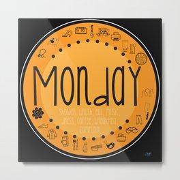 Monday Vibes Metal Print