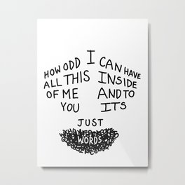 To You Its Just Words Metal Print
