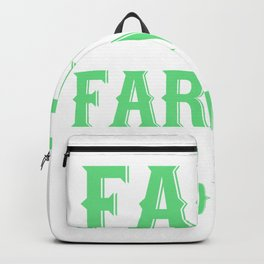 It Isn't The Farm That Makes The Farmer It's The Love Hard Work And Character Backpack