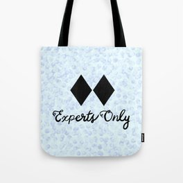 This Snow is for Experts Only Tote Bag