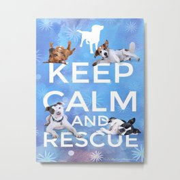 Keep Calm And Rescue Metal Print