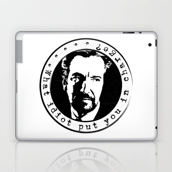 What idiot put you in charge? Laptop & iPad Skin