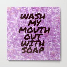 PINK wash my mouth out with soap Metal Print