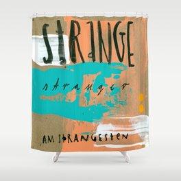 STRANGE stranger Shower Curtain
