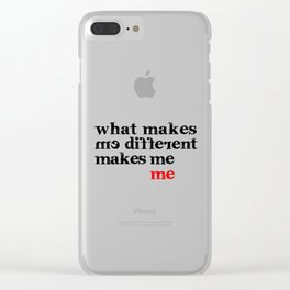 What makes me different makes me me | Motivational Inspirational Typography Clear iPhone Case