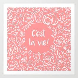 C'est La Vie - Coral Pink Art Print