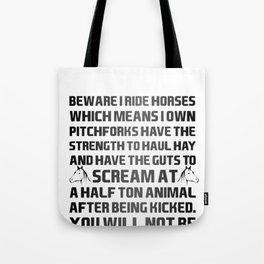 Beware I Ride Horses Tote Bag
