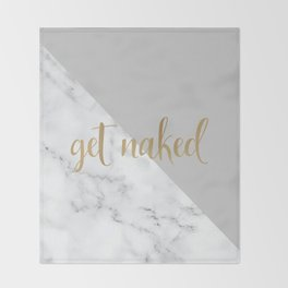 Get Naked Bathroom and Bedroom Quote, Grey, Gold Marble Throw Blanket