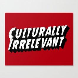 Culturally Irrelevant Fan Gear Canvas Print