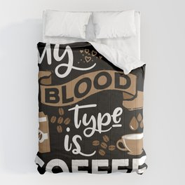 My blood type is coffee | Caffeine Morning Routine Comforters