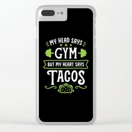 My Head Says Gym But My Heart Says Tacos (Typography) Clear iPhone Case