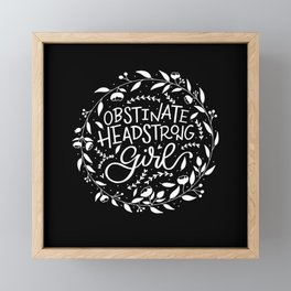 Obstinate, Headstrong Girl! Framed Mini Art Print
