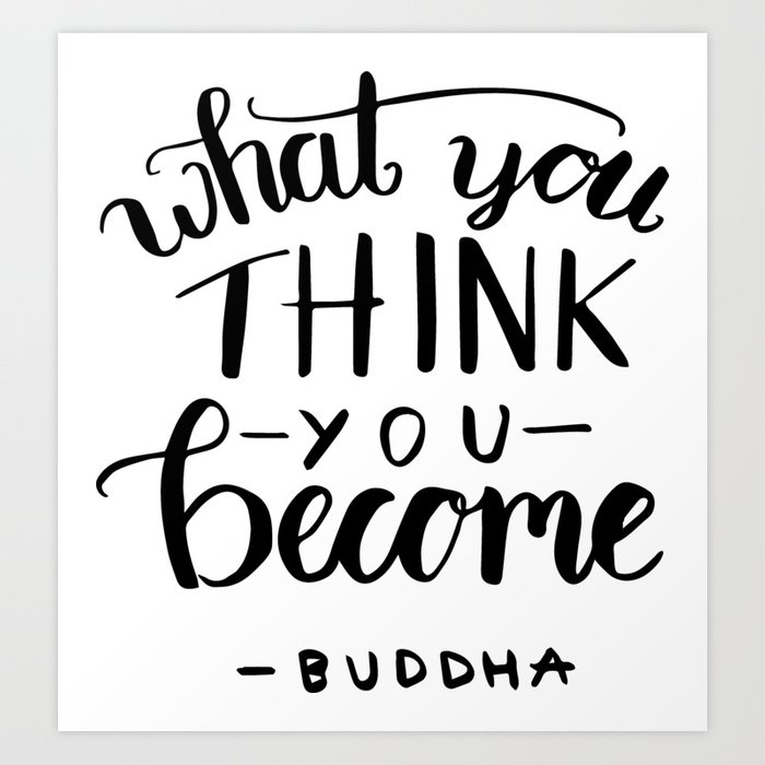 Buddha Quotes What You Think You Become Art Print By