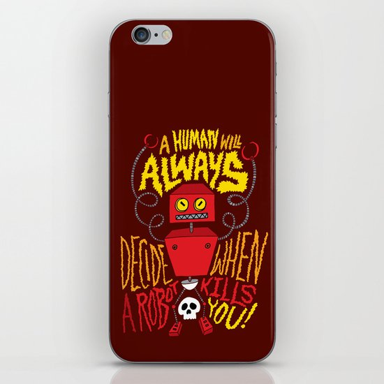 A Human Will Always Decide When A Robot Kills You. iPhone & iPod Skin