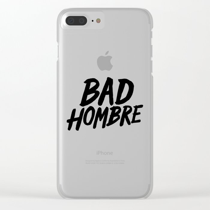 Bad Hombre Clear iPhone Case