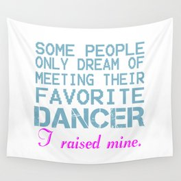 DANCER'S MOM Wall Tapestry