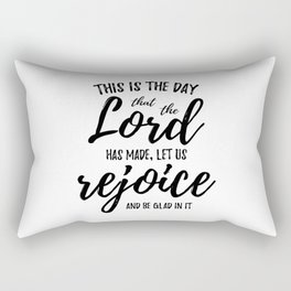 Christian,Bible Quote, rejoice in the Lord,Psalm118:24 Rectangular Pillow