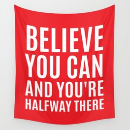 BELIEVE YOU CAN AND YOU'RE HALFWAY THERE (Red) Wall Tapestry