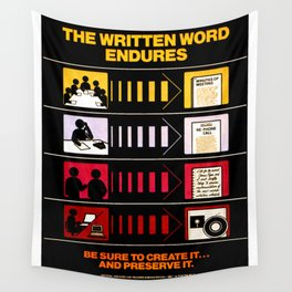 The Written Word Endures. Be Sure to Create It . . . And Preserve It. Wall Tapestry