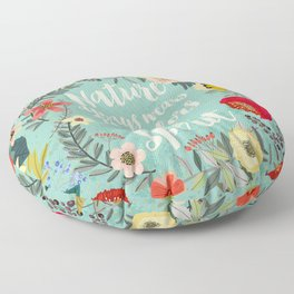 NATURE ALWAYS WEARS THE COLORS OF THE SPIRIT Floor Pillow