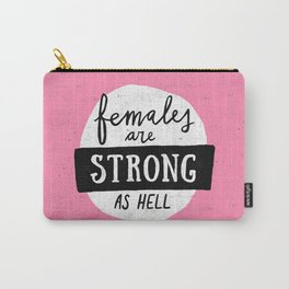 Females Are Strong As Hell Pink Carry-All Pouch