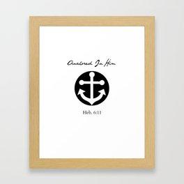 Anchored In Him Framed Art Print