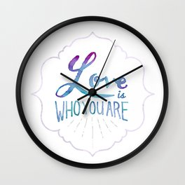 Love is Who You Are Wall Clock