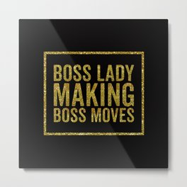 Boss Lady Making Boss Moves, Quote Metal Print