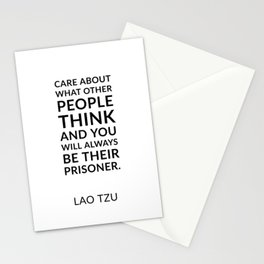 Lao Tzu quotes - Care about what other people think and you will always be their prisoner. Stationery Cards