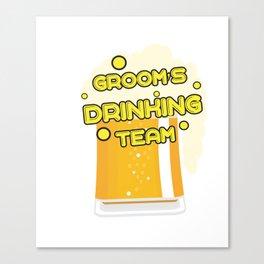 Team Groom - Groom's Drinking Team Funny Canvas Print