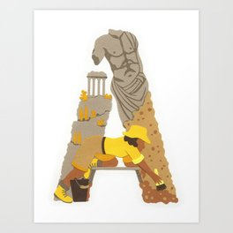 A as Archaeologist Art Print